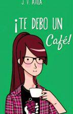 ¡Te Debo Un Café!     -Ruben Doblas. by -Jaquelephant