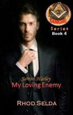 SANGRE 3: Serron Harley, My Loving Enemy (Complete) by rhodselda-vergo
