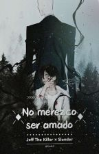 No merezco ser amado. by Killer25stalker
