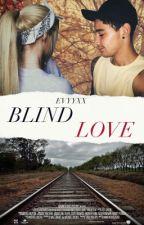 Blind love || Luke Brooks by evyyxx