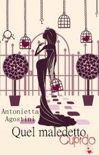 Quel maledetto Cupido by AntoniettaAgostini