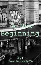A New Beginning (One Direction FanFiction) by Real_Kylie_Ursolino