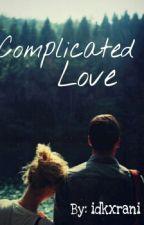Complicated Love by idkxrani