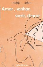 Amar, sonhar, sorrir e chorar ||D.A.M.A  (Em Revisão) by BarbaraIns