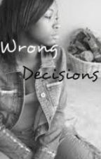 Wrong Decisions by Mo_Lovee
