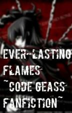 Everlasting Flames ~Code Geass Fanfiction~ by ZibZib