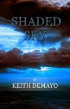 Shaded Sky by KeithDemayo