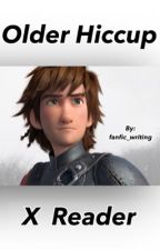 Older Hiccup x Reader by Fanfic_writing