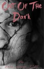 Out Of The Dark by dark_dreamer_1226