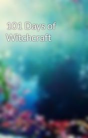 101 Days of Witchcraft by thewitchhut
