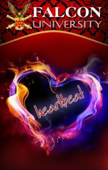 """FALCON UNIVERSITY (Book 1) """"HEARTBEAT"""" [SOON TO BE PUBLISHED!]"""