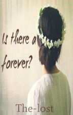 Is there a forever? by the-lost