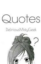 Quotes by DeliriousMistyGeek