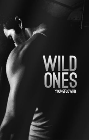 Wild Ones by youngflowrr