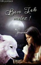 BEN TEK MELEZ ! by ozguduru2005