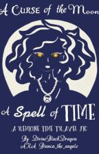 A Curse of the Moon, A Spell of Time (Remione Time Travel Fic) by DivineBlackDragon
