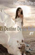 El Destino De La Loba by Faty_Mary
