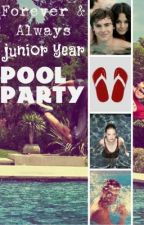 Forever & Always: Junior Year Pool Party by famousfour