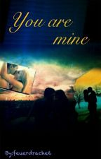 You are mine by feuerdrache6