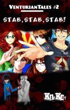 VenturianTales #2: Stab, Stab, Stab!(Jimmy Casket/Jordan Frye x Reader) by KitKatTheKilljoy