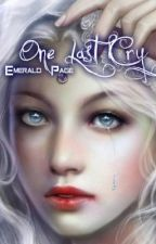 One Last Cry [Short Story] by CaseyFireBringer