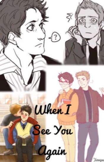 When I See You Again a Destiel highschool AU [DISCONTINUED]