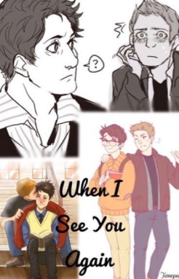 When I See You Again a Destiel highschool AU [DISCONTINUED]