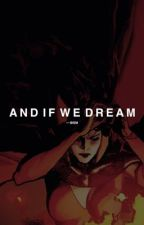 AND IF WE DREAM ☾SCARLET AMERICA by bukowskidork
