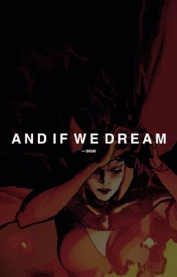 AND IF WE DREAM ☾MARVEL