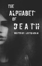 The Alphabet Of Death (Zayn Malik) by 1Diran