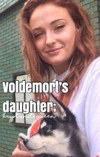 La hija de Lord Voldemort.© by Cangrejo_espacialOMG