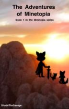The adventures of Minetopia (Book 1 in the Minetopia series) by ShadeTheSavage