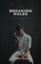 BREAKING RULES by JennySue01
