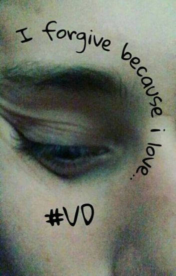 I forgive because I love...#VD