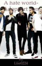 A hate world- Adoptiert von One Direction by Lise0224