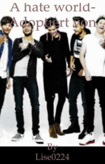 A hate world- Adoptiert von One Direction