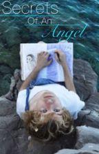 Secrets Of An Angel [boyxboy #wattys2016] by KarmaAndMe