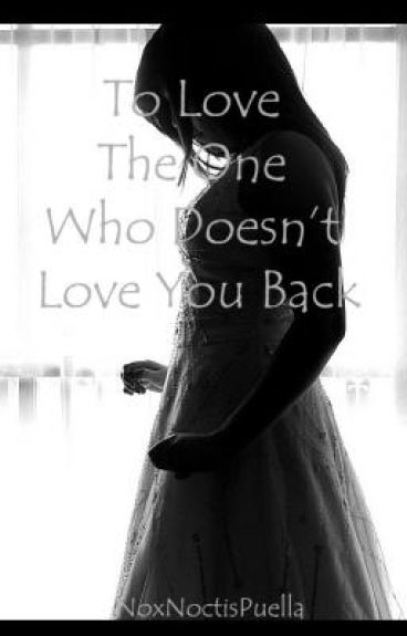 To Love The One Who Doesn't Love You Back