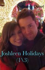Joshleen's holidays (1/3 story's) by Colleens_Queef