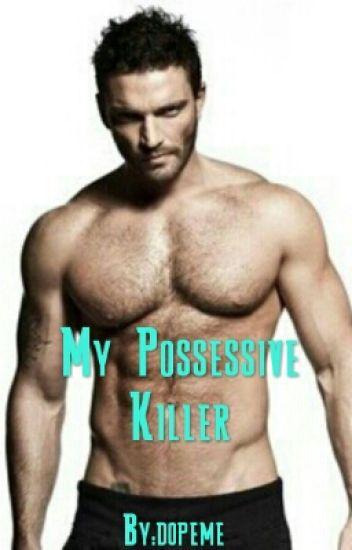 My Possessive Killer