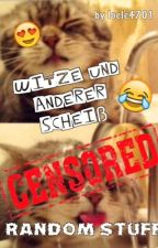 Witze und anderer Scheiß...❤️ by loele4701