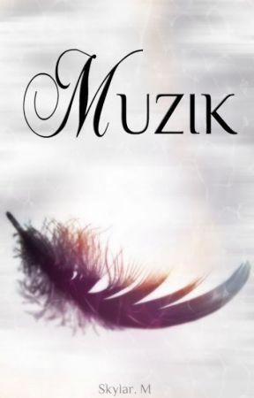 Muzik (BOOK 1) by Tessalovesjem