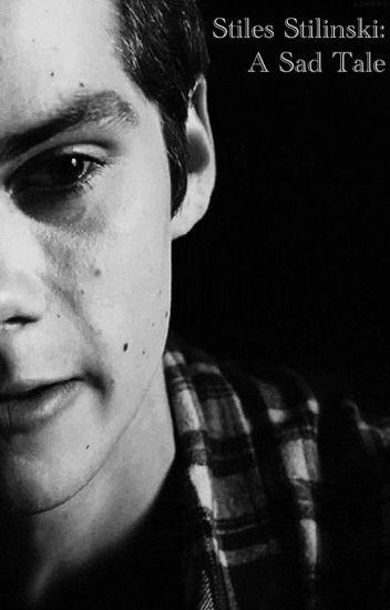 Stiles Stilinski: A Sad Tale
