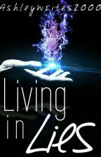 Living in Lies by AshleyWrites2000