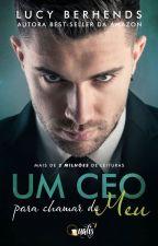 Um CEO para chamar de meu (à venda em www.qualiseditora.com) by LucyBerhends