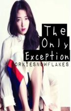 The Only Exception || A Yongshin Fanfic by dorkiesnowflakes
