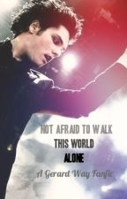 Not Afraid To Walk This World Alone by GigiIke