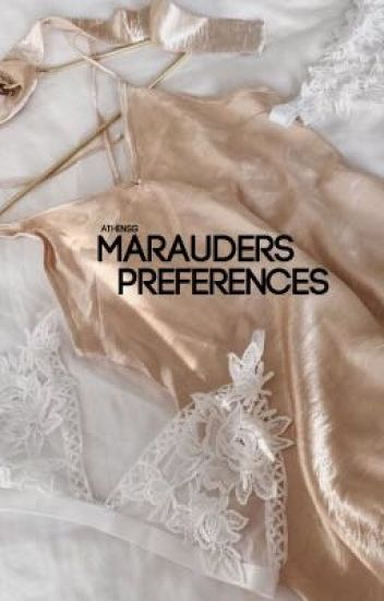 Marauders Preferences