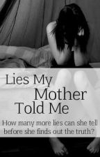 Lies My Mother Told Me by alive_shecried