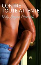 Contre toute attente by lilyjayne39